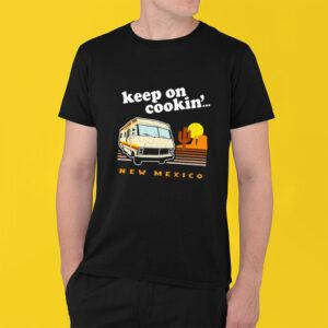 Breaking Bad Shirt - Funny! Keep on Cookin' New Mexico
